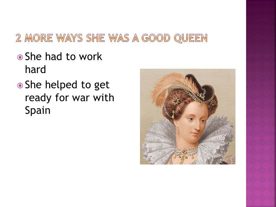  She had to work hard  She helped to get ready for war with Spain