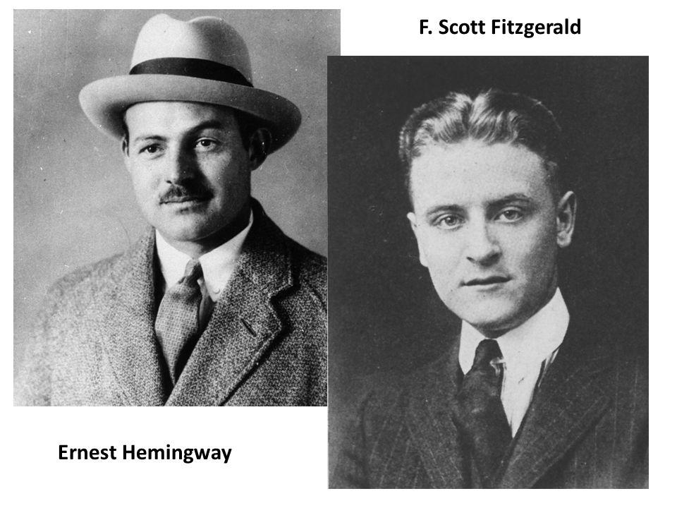 Ernest Hemingway F. Scott Fitzgerald