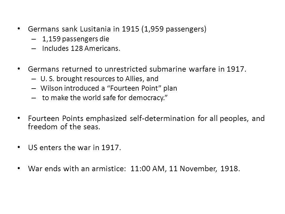 Germans sank Lusitania in 1915 (1,959 passengers) – 1,159 passengers die – Includes 128 Americans.