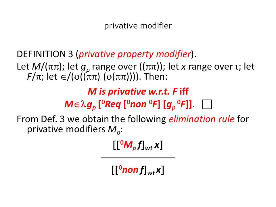 privative modifier DEFINITION 3 (privative property modifier).