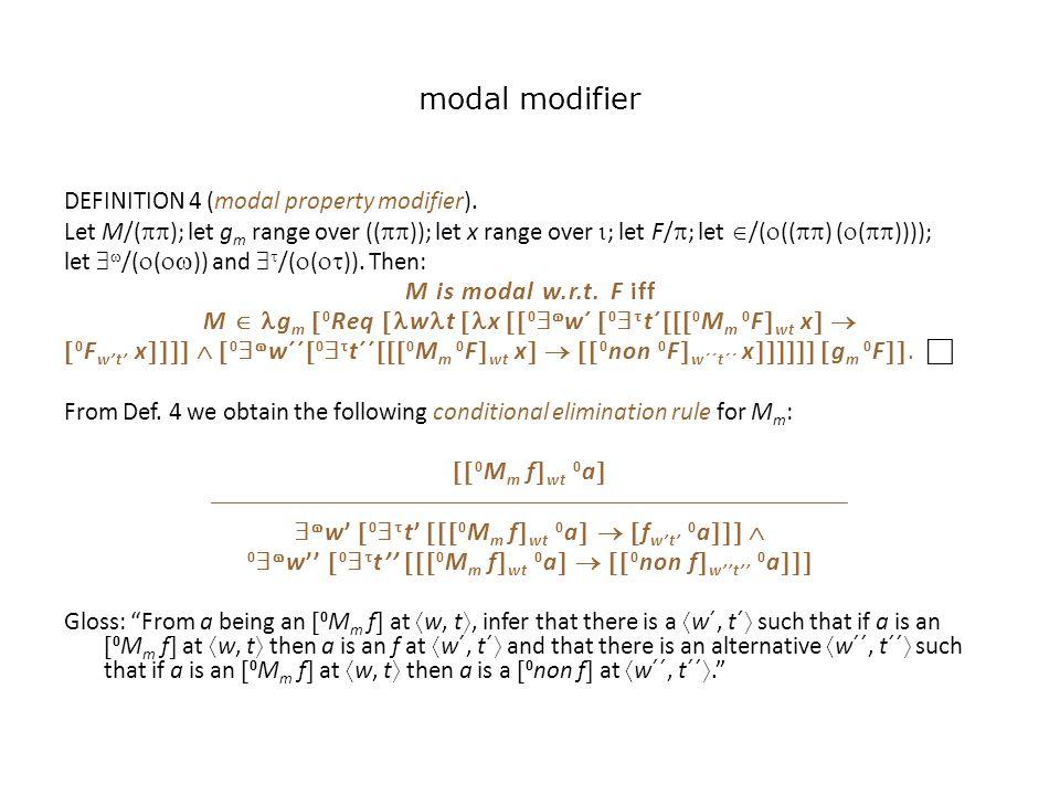 modal modifier DEFINITION 4 (modal property modifier).