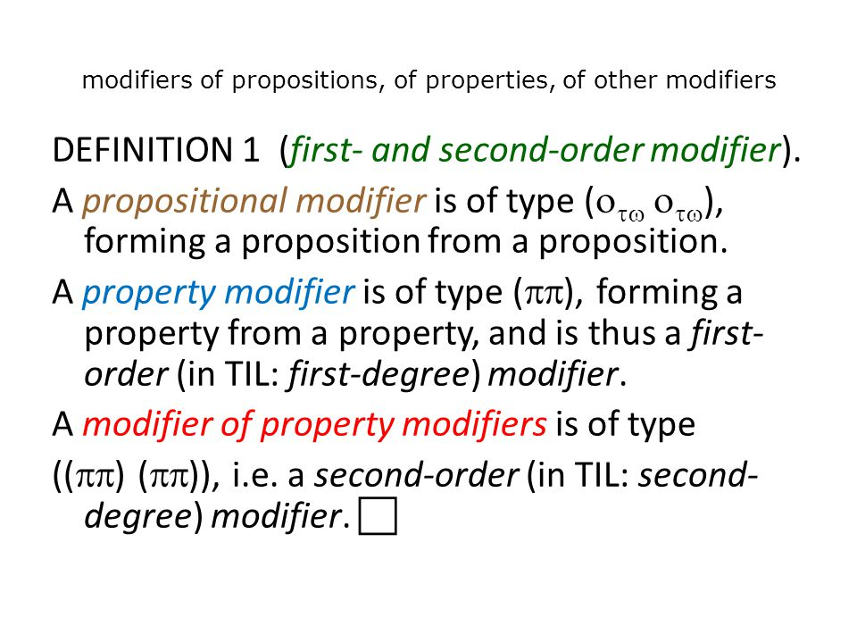 modifiers of propositions, of properties, of other modifiers DEFINITION 1 (first- and second-order modifier).
