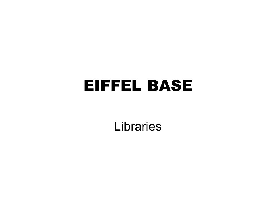 Libraries EIFFEL BASE