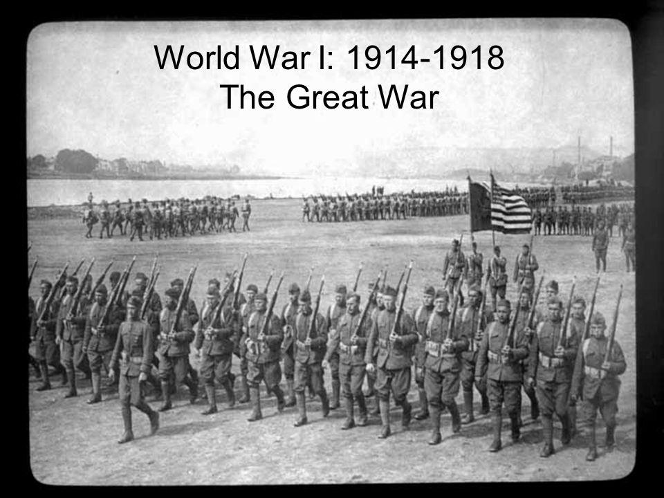 World War I: 1914-1918 The Great War