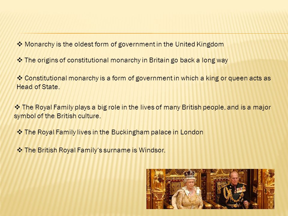  The Royal Family plays a big role in the lives of many British people, and is a major symbol of the British culture.