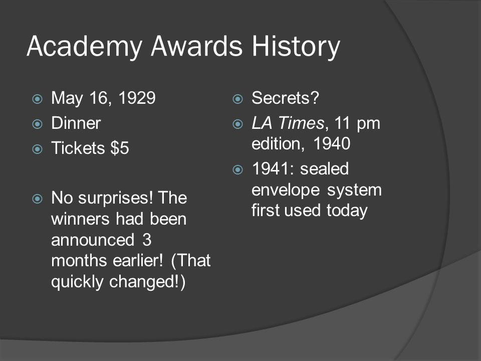 Academy Awards History  May 16, 1929  Dinner  Tickets $5  No surprises.