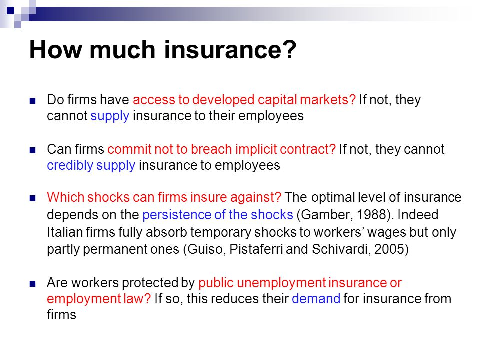How much insurance. Do firms have access to developed capital markets.
