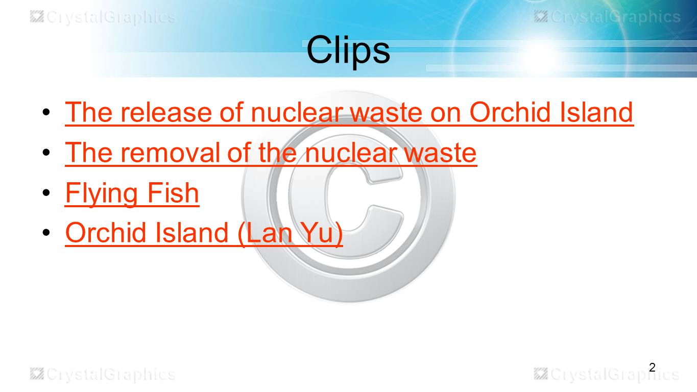 Clips The release of nuclear waste on Orchid Island The removal of the nuclear waste Flying Fish Orchid Island (Lan Yu) 2