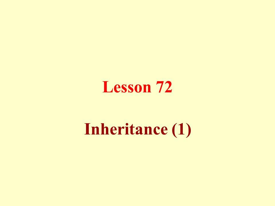 Lesson 72 Inheritance (1)