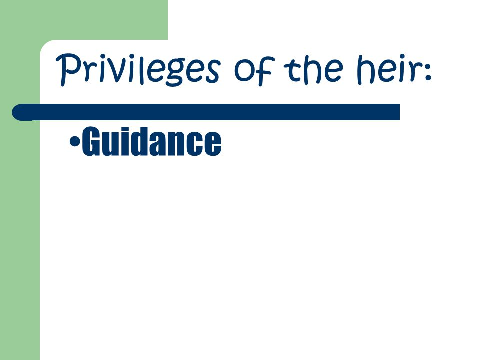 Privileges of the heir: Guidance