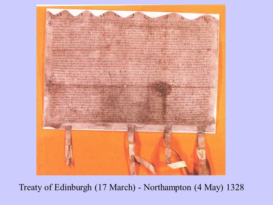 Treaty of Edinburgh (17 March) - Northampton (4 May) 1328
