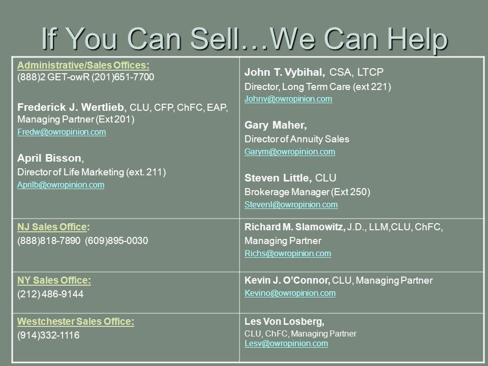 Administrative/Sales Offices: (888)2 GET-owR (201)651-7700 Frederick J. Wertlieb, CLU, CFP, ChFC, EAP, Managing Partner (Ext 201) Fredw@owropinion.com