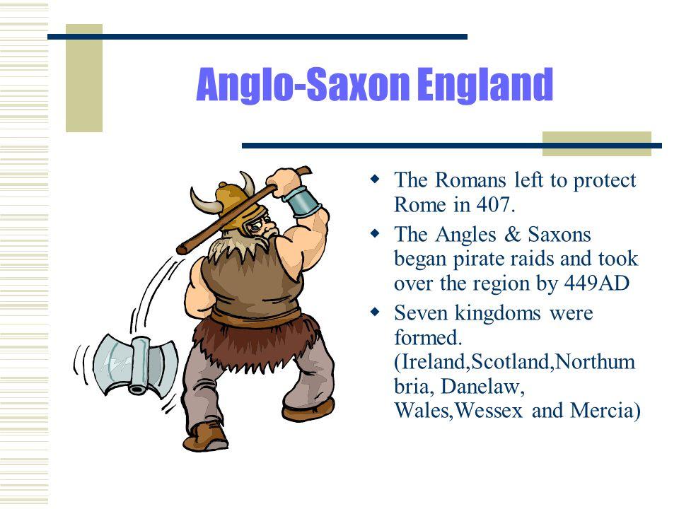Anglo-Saxon Life  Social hexarchy:King, Earl, Churl & Thrall  Religion:Germanic Stone Gods-Tui, Fria & Woden.