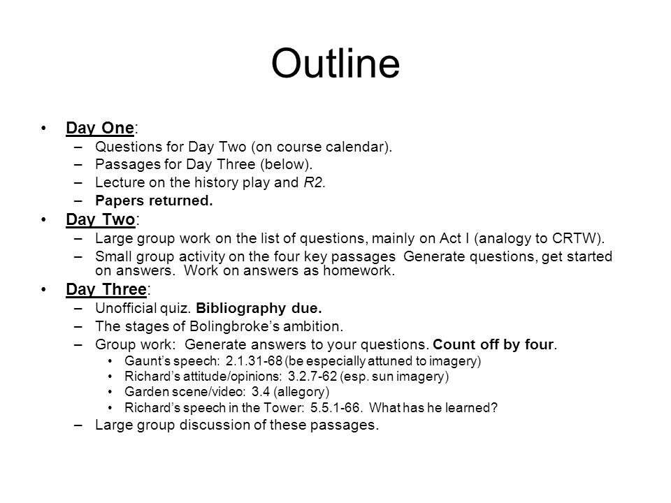 Outline Day One: –Questions for Day Two (on course calendar).