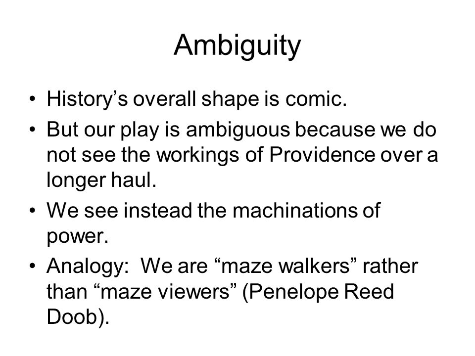 Ambiguity History's overall shape is comic.