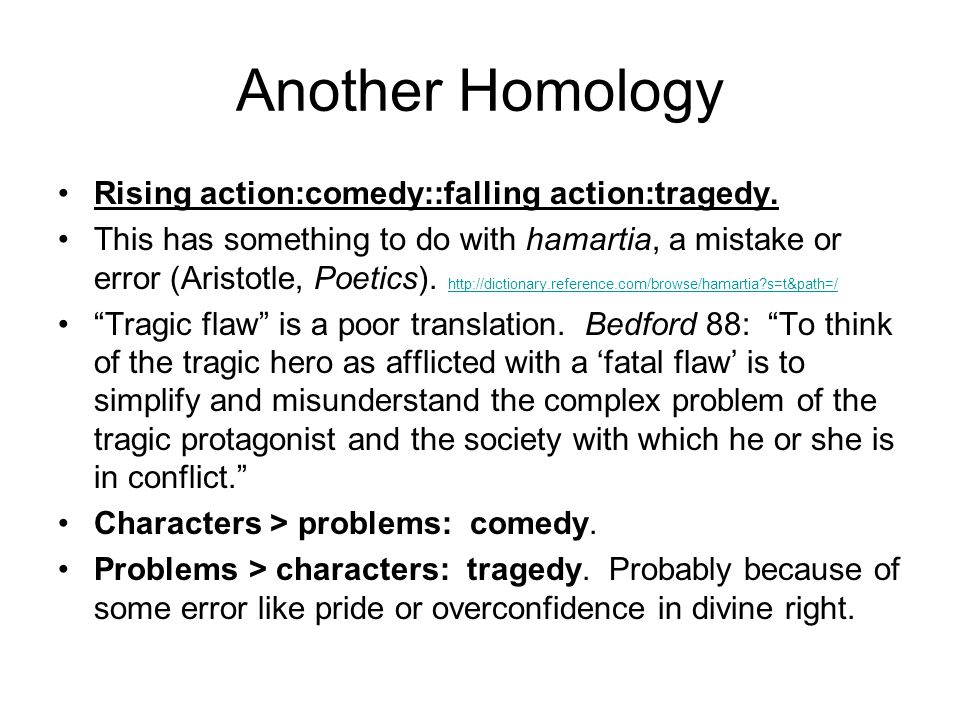 Another Homology Rising action:comedy::falling action:tragedy.