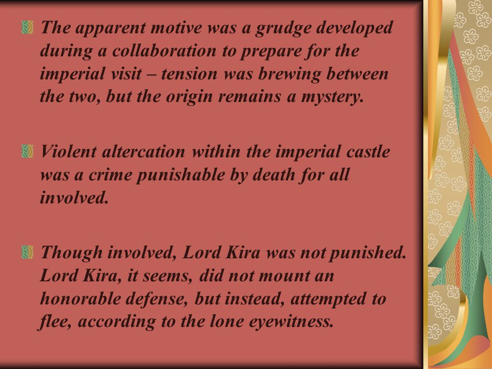 The apparent motive was a grudge developed during a collaboration to prepare for the imperial visit – tension was brewing between the two, but the origin remains a mystery.