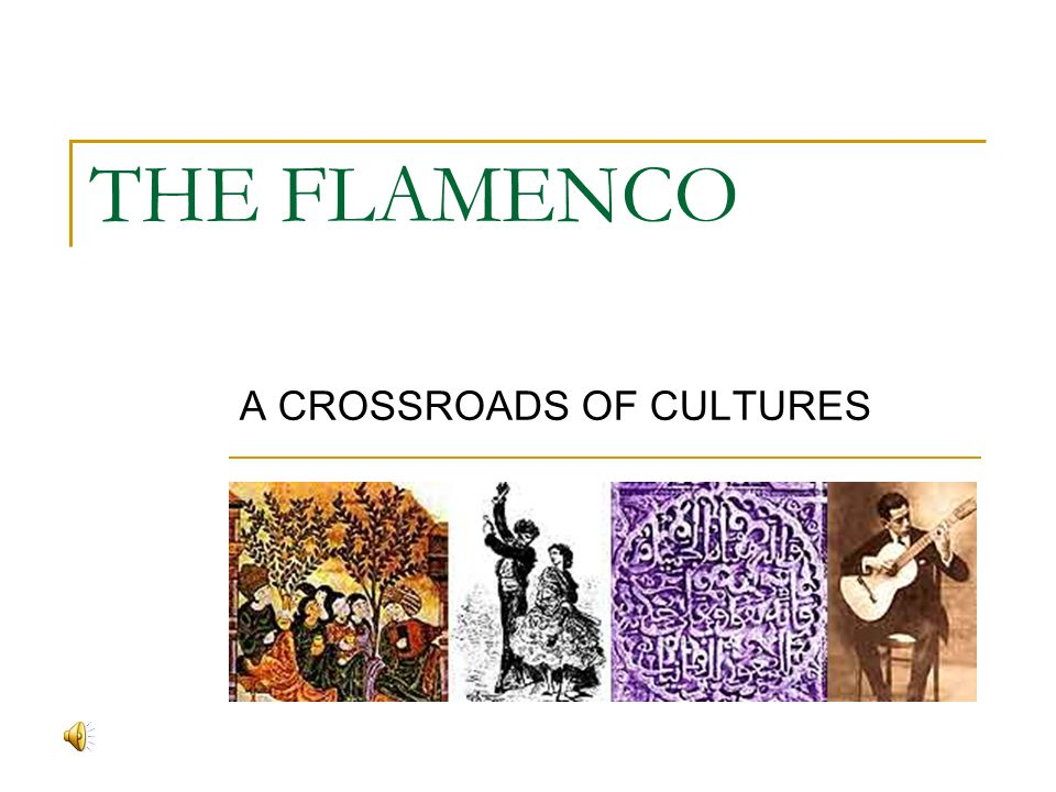 THE FLAMENCO A CROSSROADS OF CULTURES