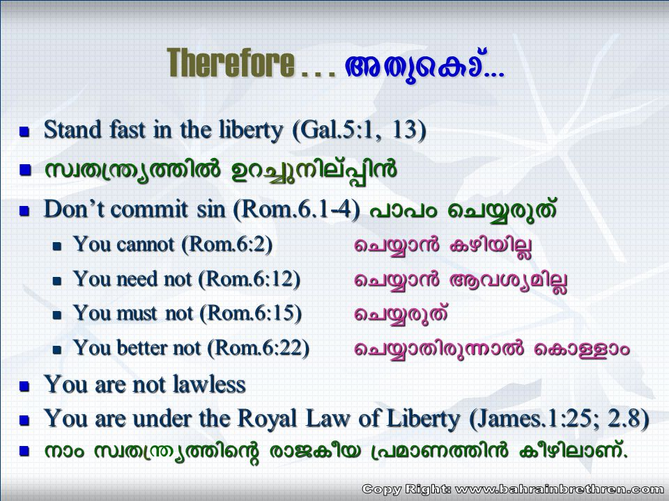 What is Christian Freedom? (John 8:36) {InkvXob kzmX{´yw F´v? (tbml. 8: 36) It is not license (Gal.5:1, 13; 1 Pet.2:16) It is not license (Gal.5:1, 13