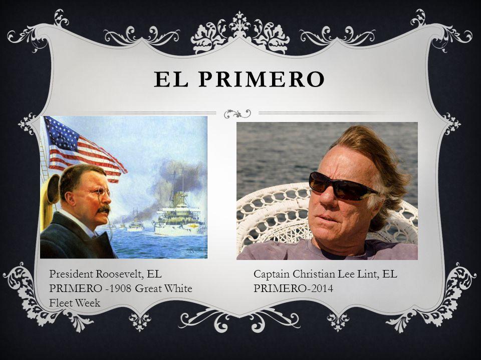 President Roosevelt, EL PRIMERO -1908 Great White Fleet Week Captain Christian Lee Lint, EL PRIMERO-2014