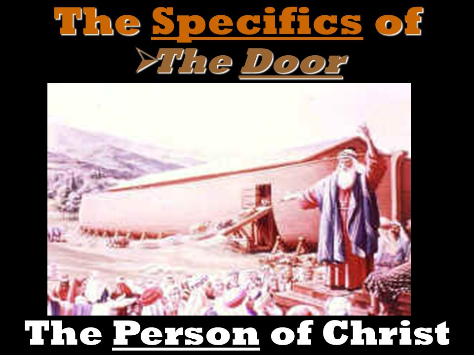  The Door The Person of Christ Theof The Specifics of