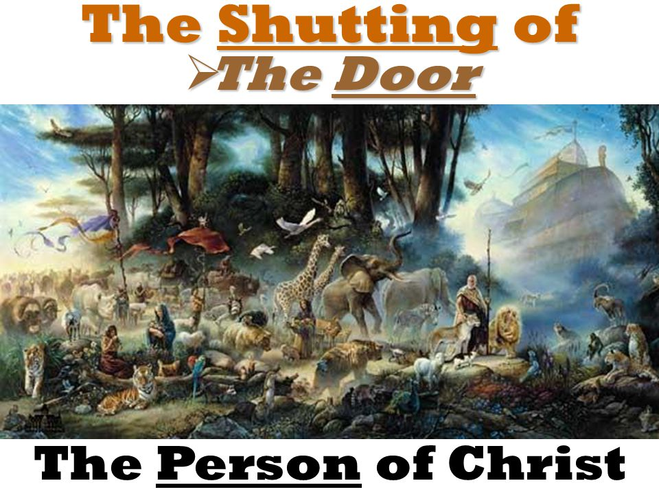 The Shutting of  The Door The Person of Christ
