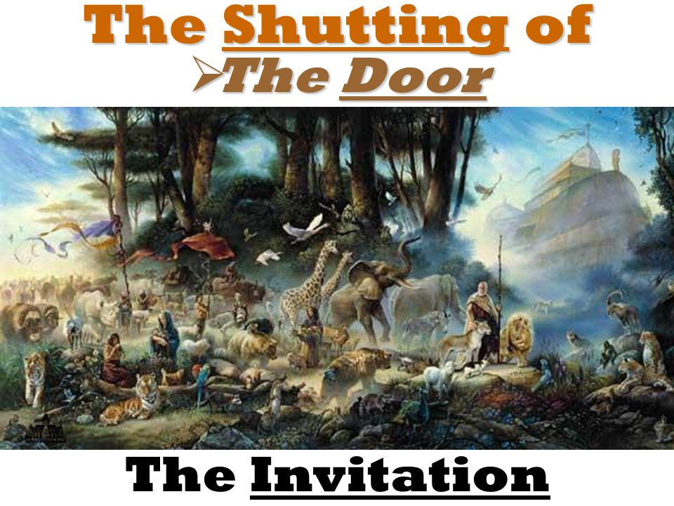 The Shutting of  The Door The Invitation