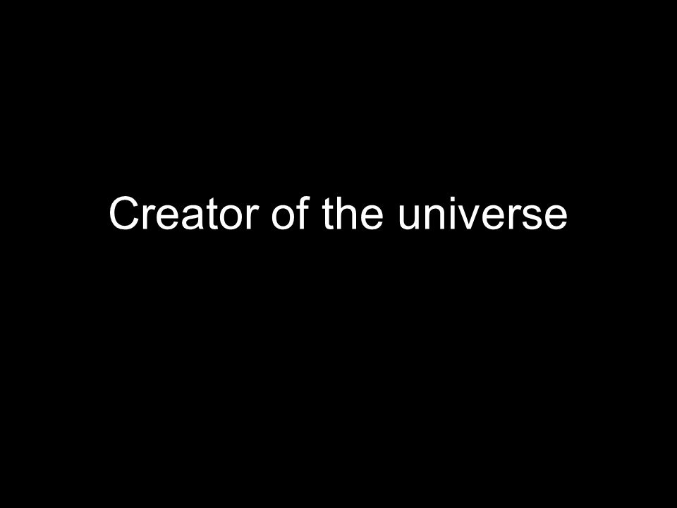 Creator of the universe