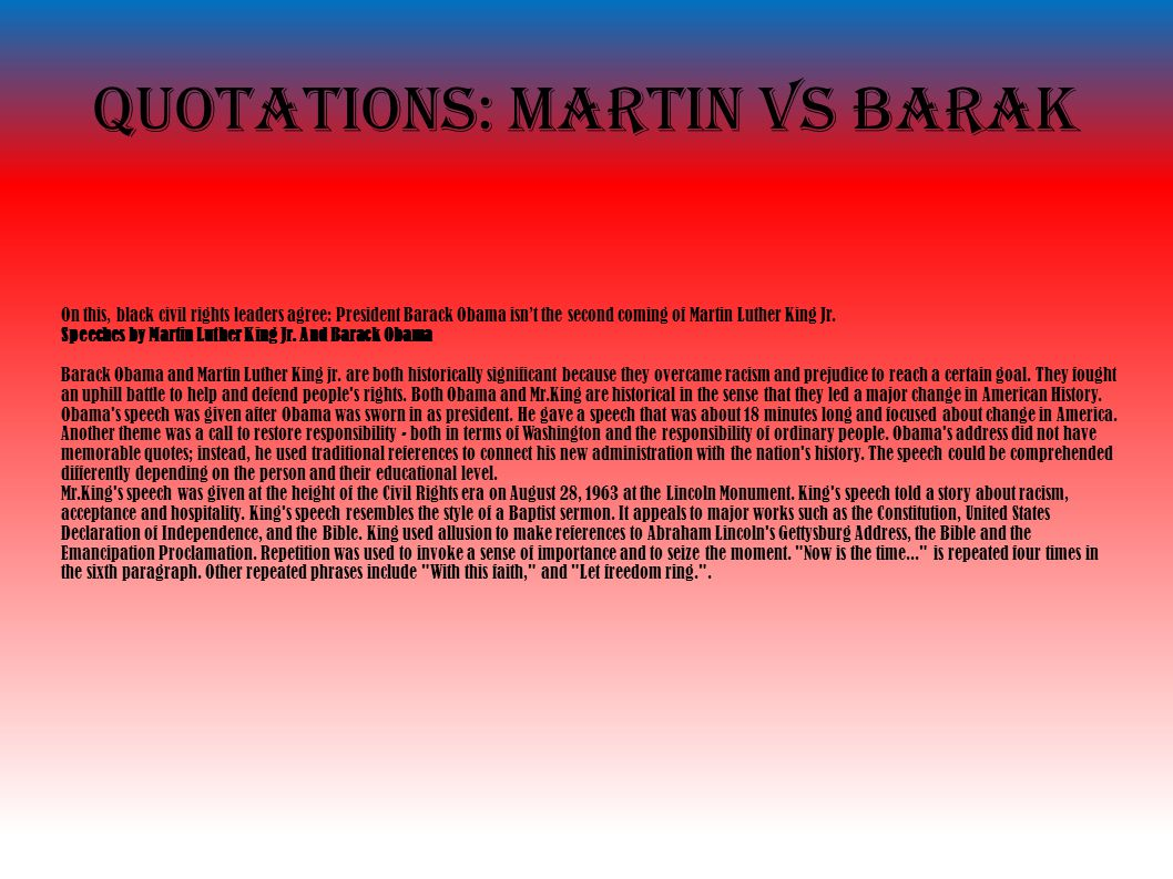 Quotations: Martin vs Barak On this, black civil rights leaders agree: President Barack Obama isn't the second coming of Martin Luther King Jr.