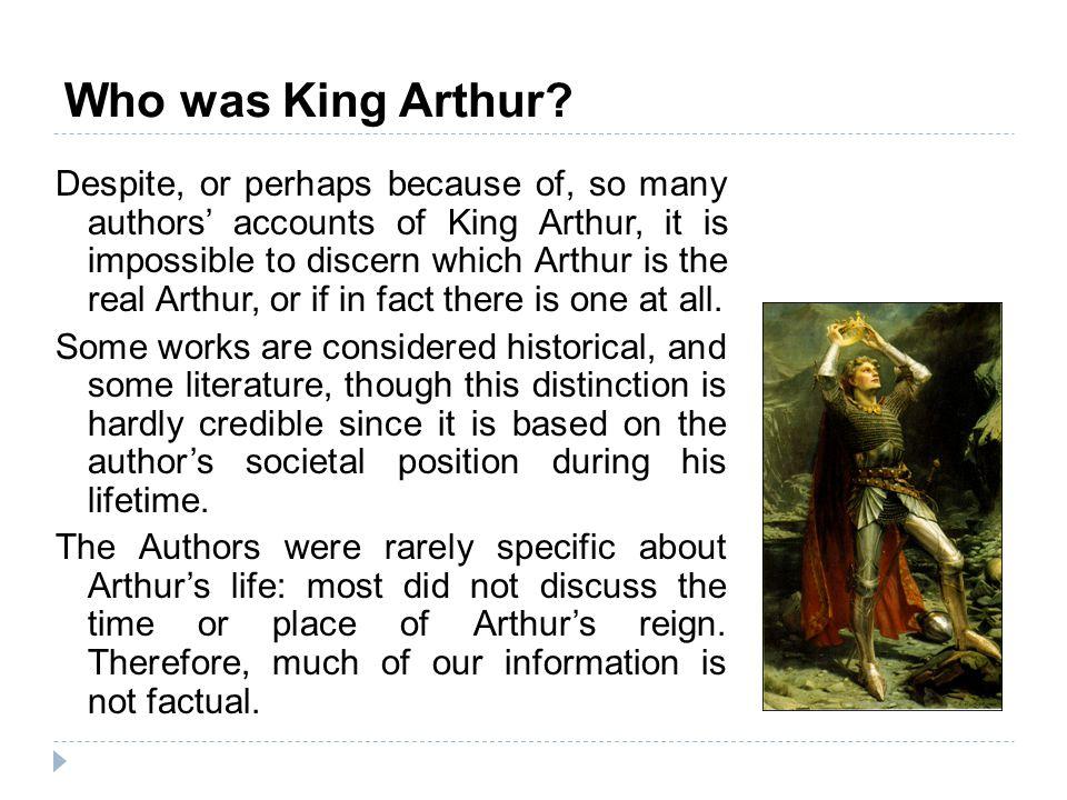 Who was King Arthur.