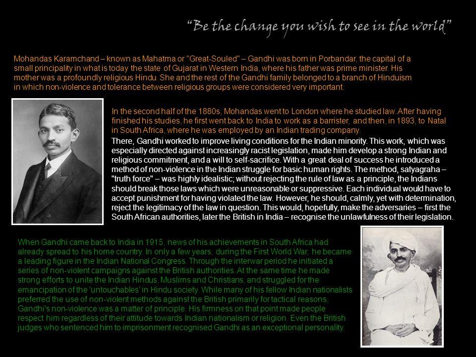 Mohandas Karamchand – known as Mahatma or