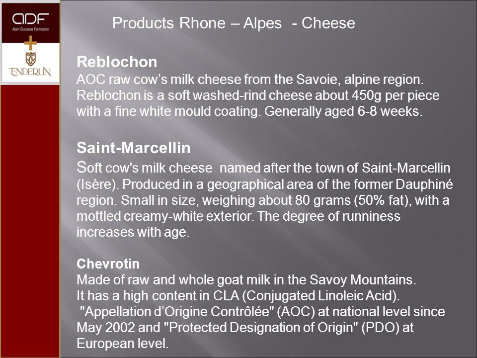 Products Rhone – Alpes - Cheese Reblochon AOC raw cow's milk cheese from the Savoie, alpine region.