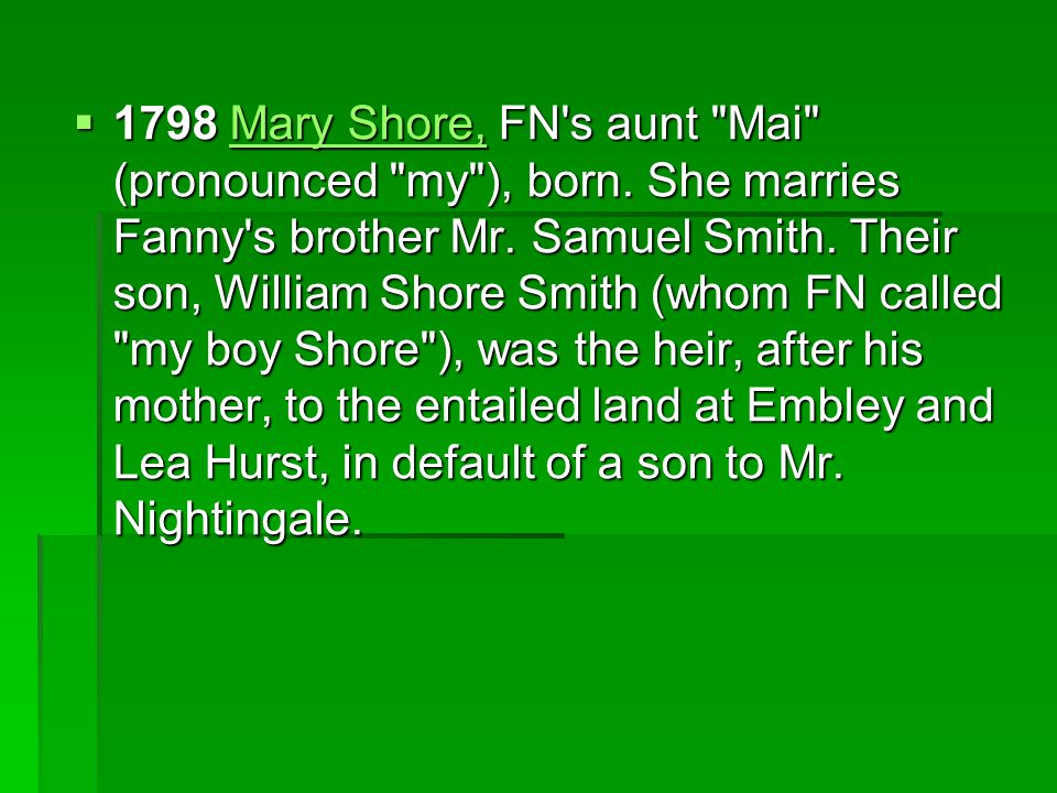  1798 Mary Shore, FN s aunt Mai (pronounced my ), born.