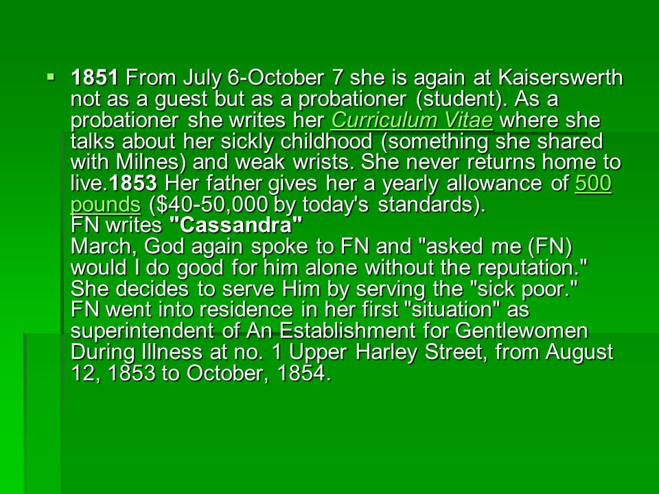  1851 From July 6-October 7 she is again at Kaiserswerth not as a guest but as a probationer (student).