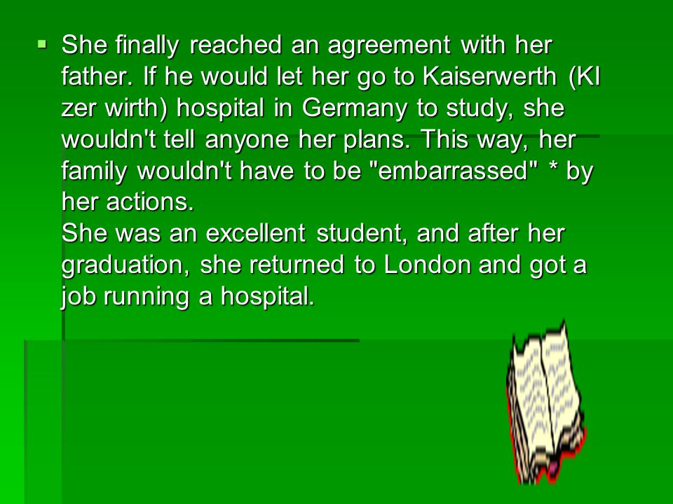  She finally reached an agreement with her father.