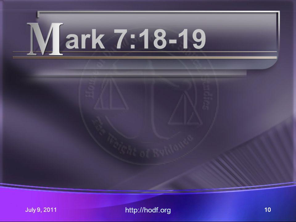 July 9, 2011 http://hodf.org 10 ark 7:18-19