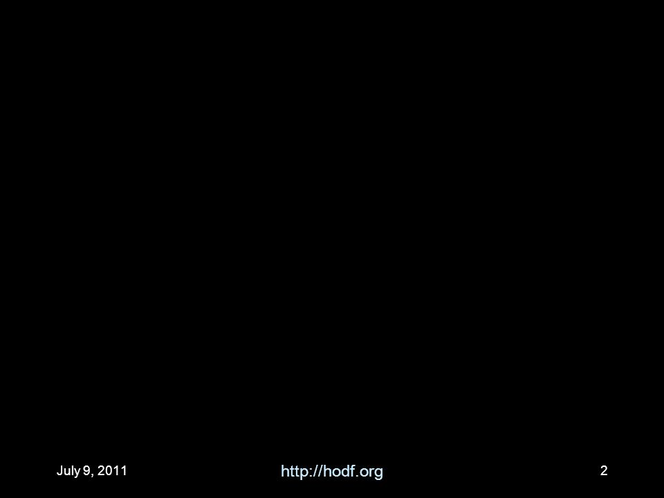 July 9, 2011 http://hodf.org 2