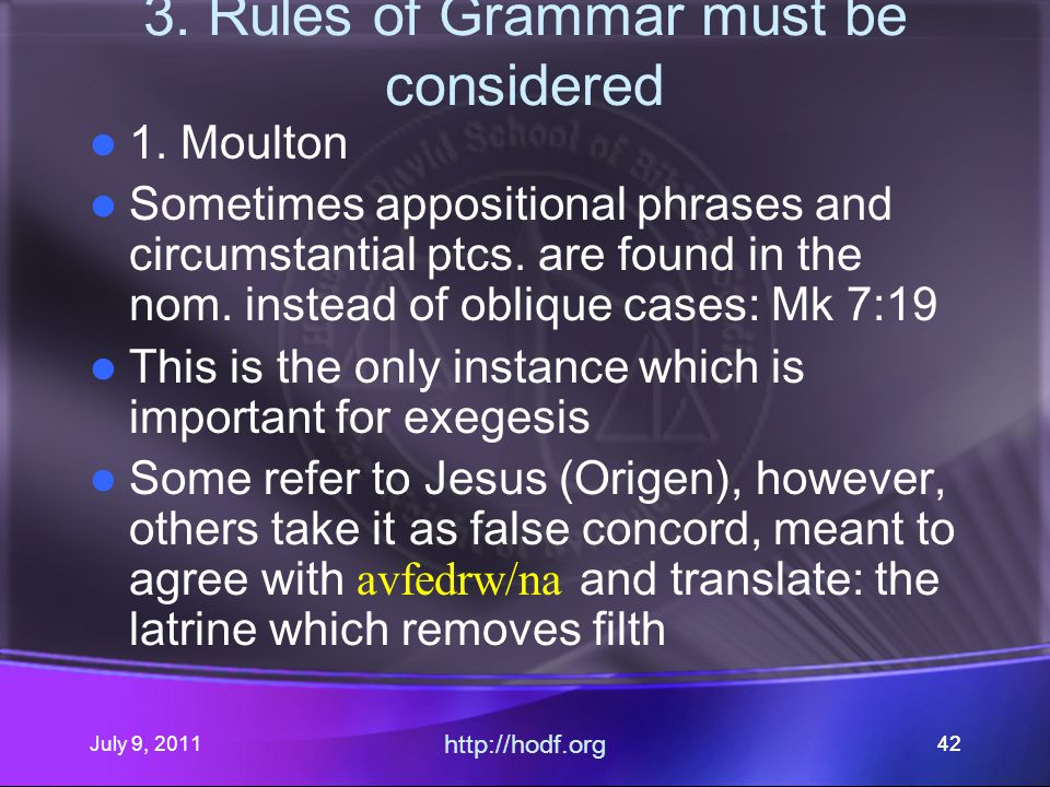 July 9, 2011 http://hodf.org 42 3. Rules of Grammar must be considered 1.