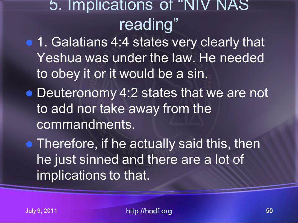 July 9, 2011 http://hodf.org 50 5. Implications of NIV NAS reading 1.