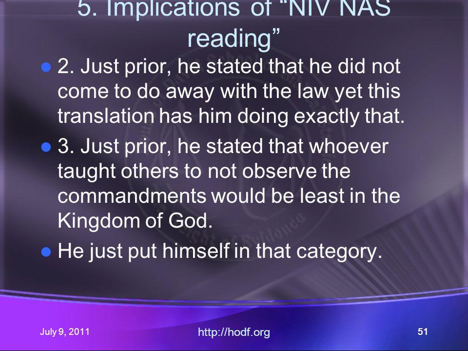 July 9, 2011 http://hodf.org 51 5. Implications of NIV NAS reading 2.