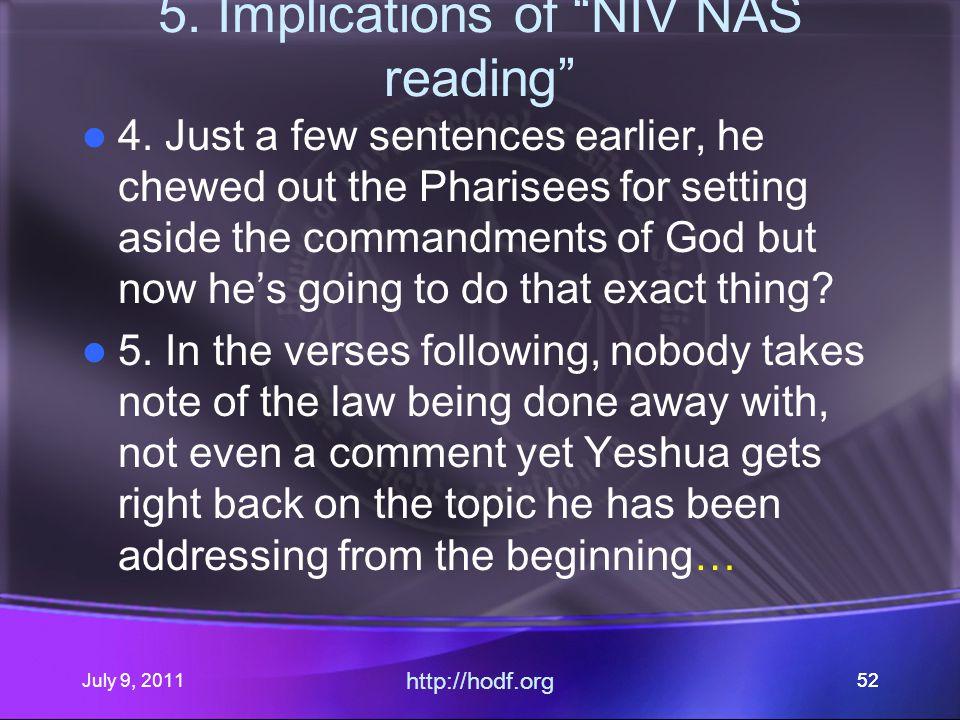 July 9, 2011 http://hodf.org 52 5. Implications of NIV NAS reading 4.