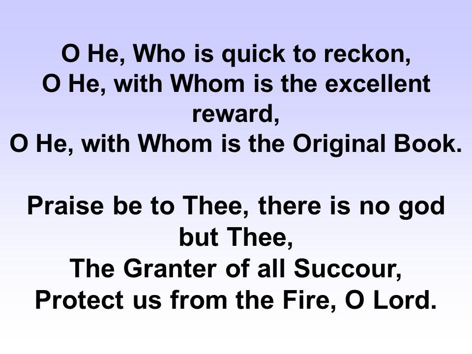 O Healer of injury, O Master of dominion, O True Judge.