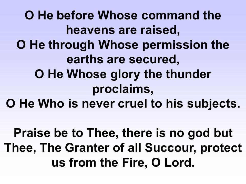 [36] O Allah, verily I beseech Thee in Thy name: O Sufficient, O Restorer of health, O Faithful, O Forgiver, O Guide, O Summoner, O Judge, O Agreeable, O High, O Eternal.