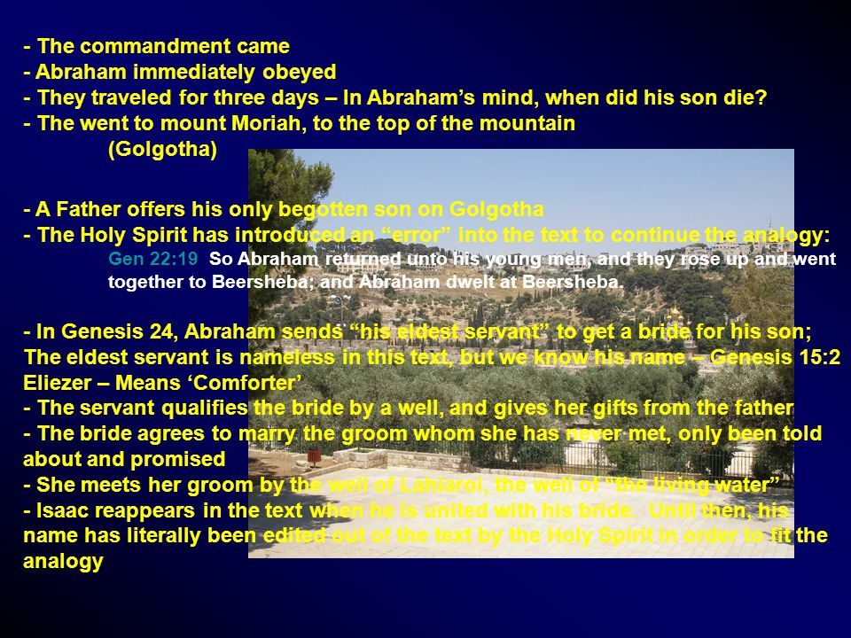 - The commandment came - Abraham immediately obeyed - They traveled for three days – In Abraham's mind, when did his son die.