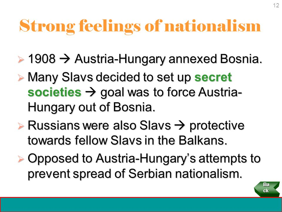12 Crisis and Conflict: Impact of World War I Copyright 2006 Strong feelings of nationalism  1908  Austria-Hungary annexed Bosnia.