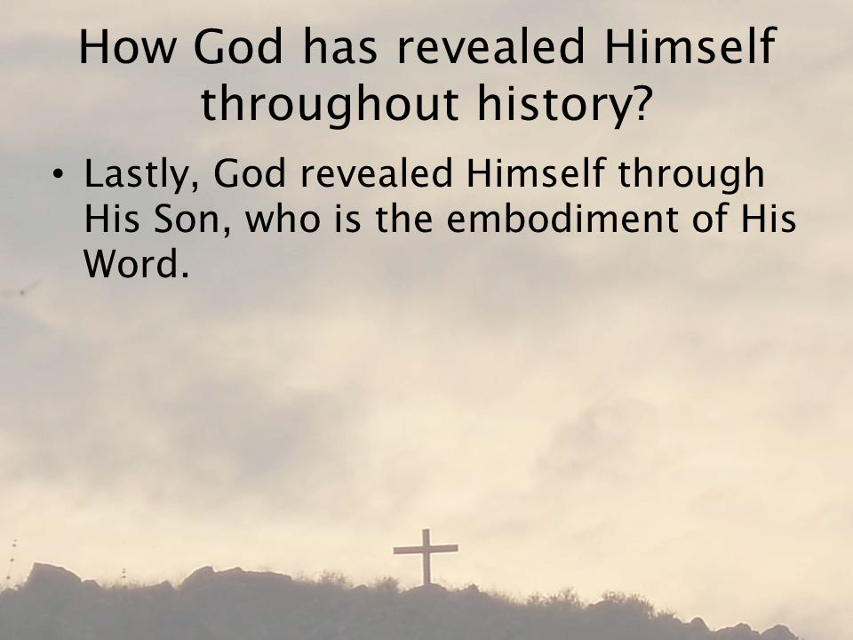 How God has revealed Himself throughout history.