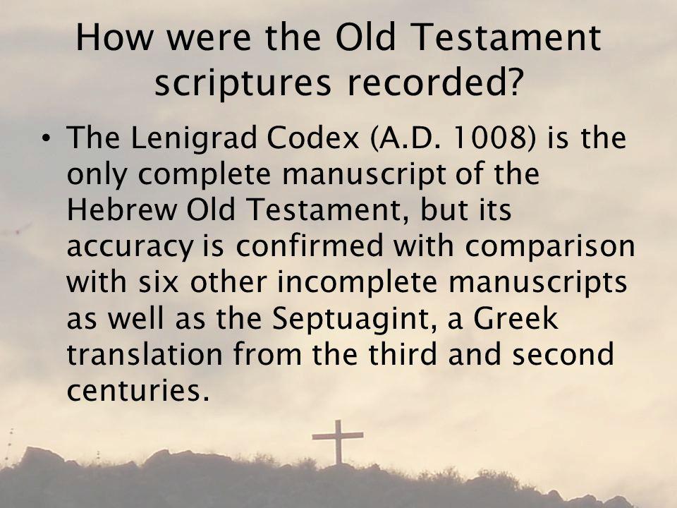 How were the Old Testament scriptures recorded. The Lenigrad Codex (A.D.