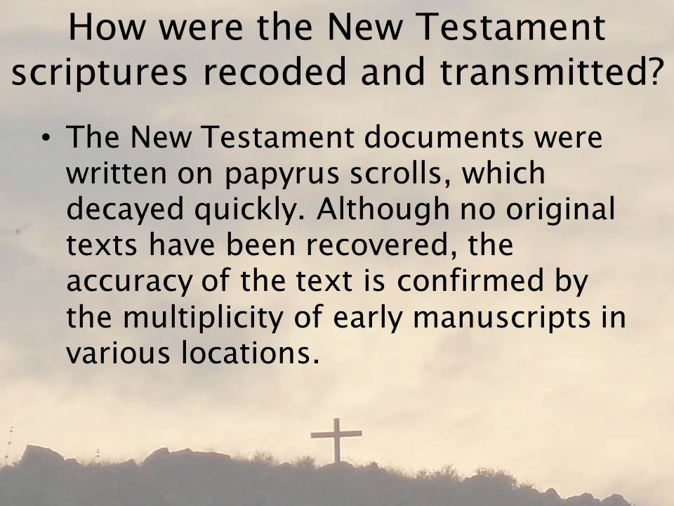 How were the New Testament scriptures recoded and transmitted.