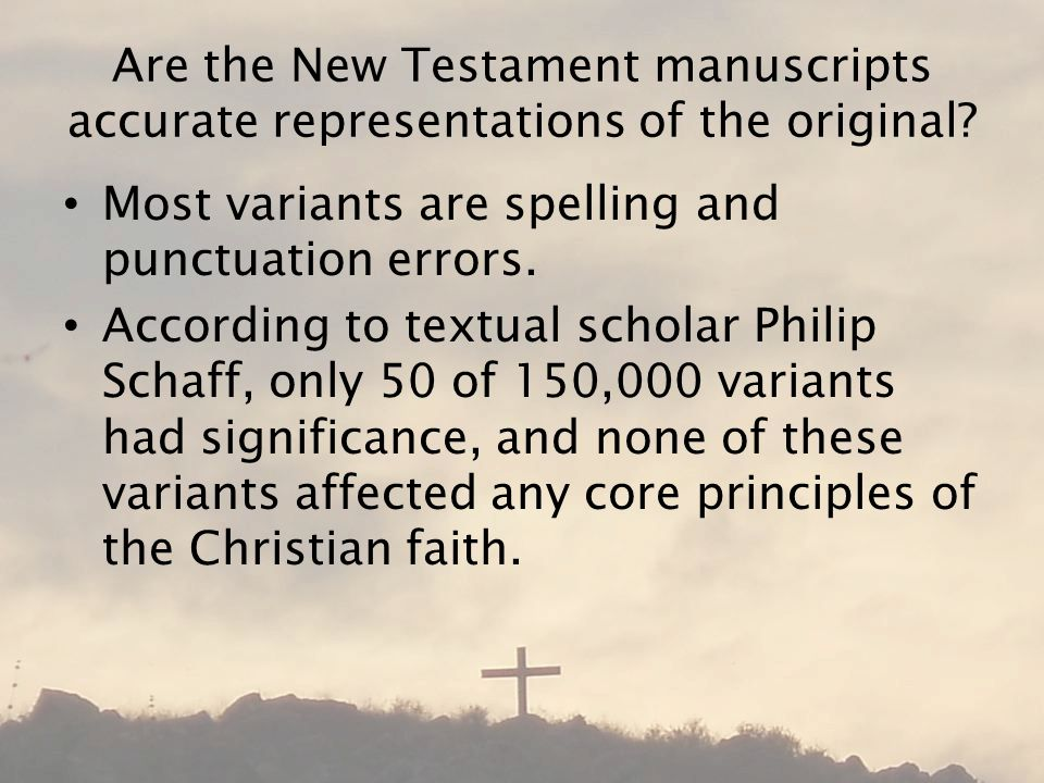 Are the New Testament manuscripts accurate representations of the original.