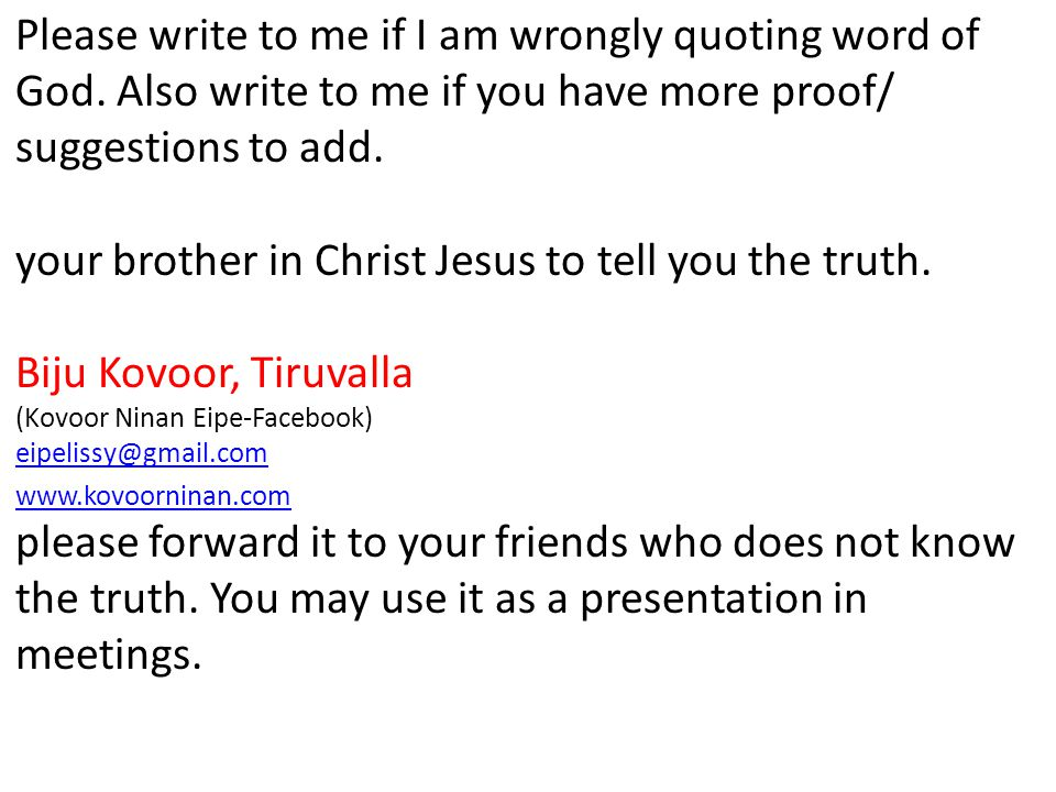 Please write to me if I am wrongly quoting word of God.